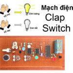 Hướng dẫn tạo mạch điện tự động bật/tắt theo tiếng vỗ tay (clap switch)