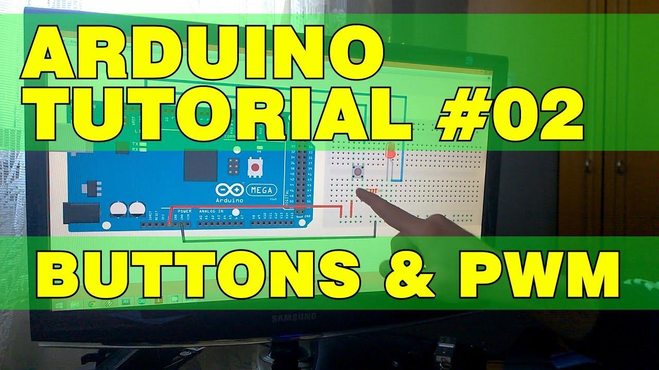 Arduino cơ bản 02: Buttons and PWM