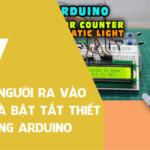Đếm số người ra vào phòng và Bật Tắt thiết bị sử dụng Arduino