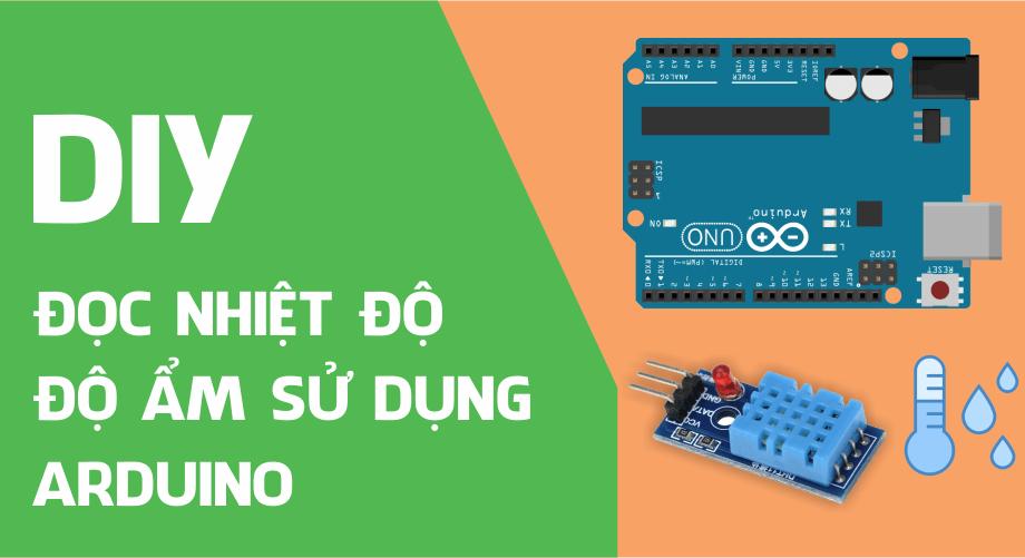 Đọc nhiệt độ, độ ẩm (DHT11) sử dụng Arduino Uno