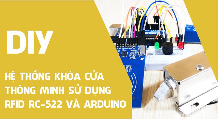 Hệ thống khóa cửa thông minh sử dụng RFID RC-522 và Arduino